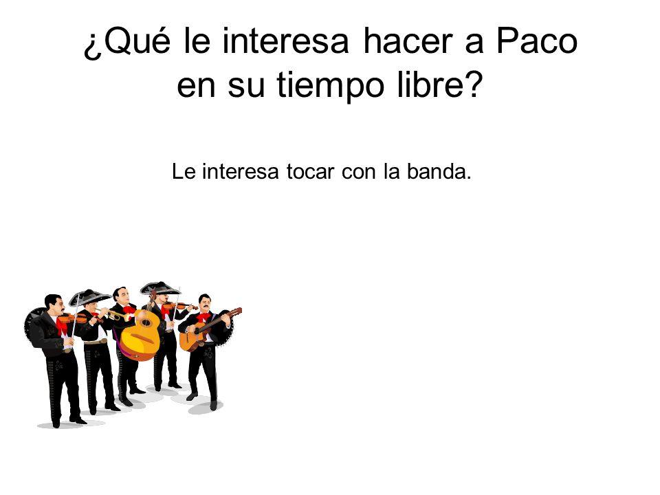¿Qué le interesa hacer a Paco en su tiempo libre