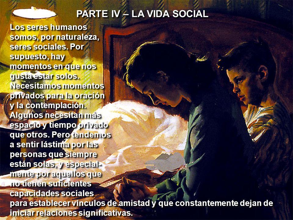 PARTE IV – LA VIDA SOCIAL