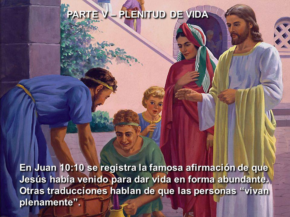 PARTE V – PLENITUD DE VIDA