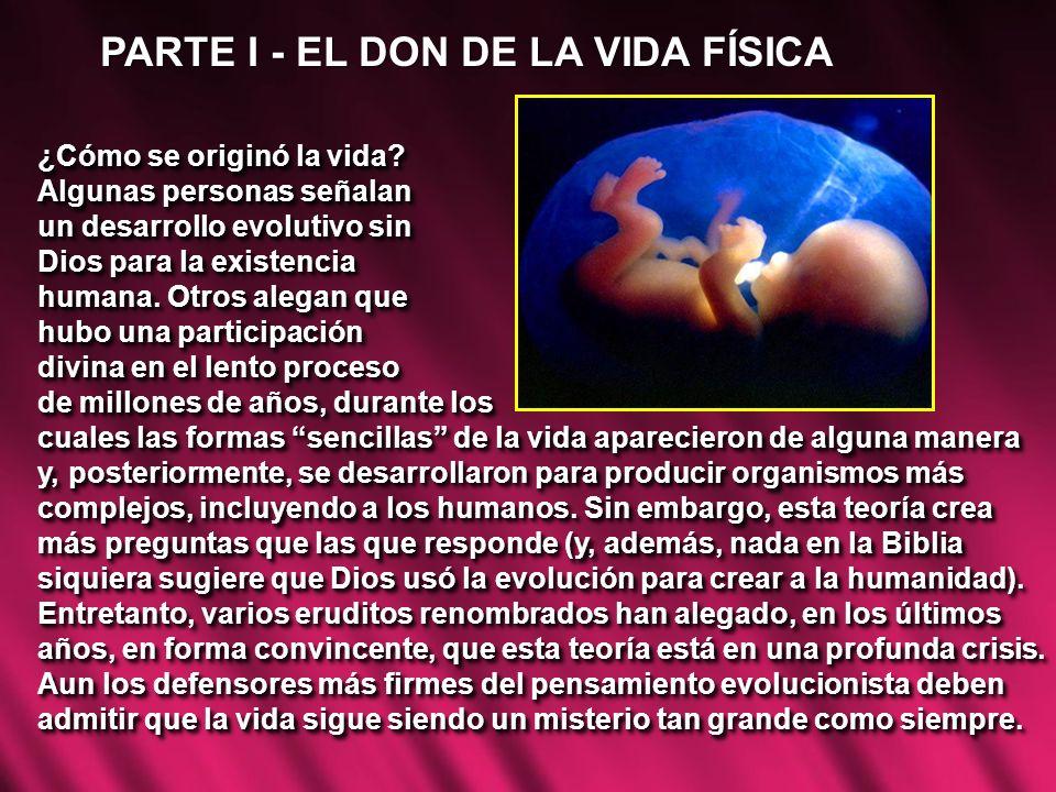 PARTE I - EL DON DE LA VIDA FÍSICA