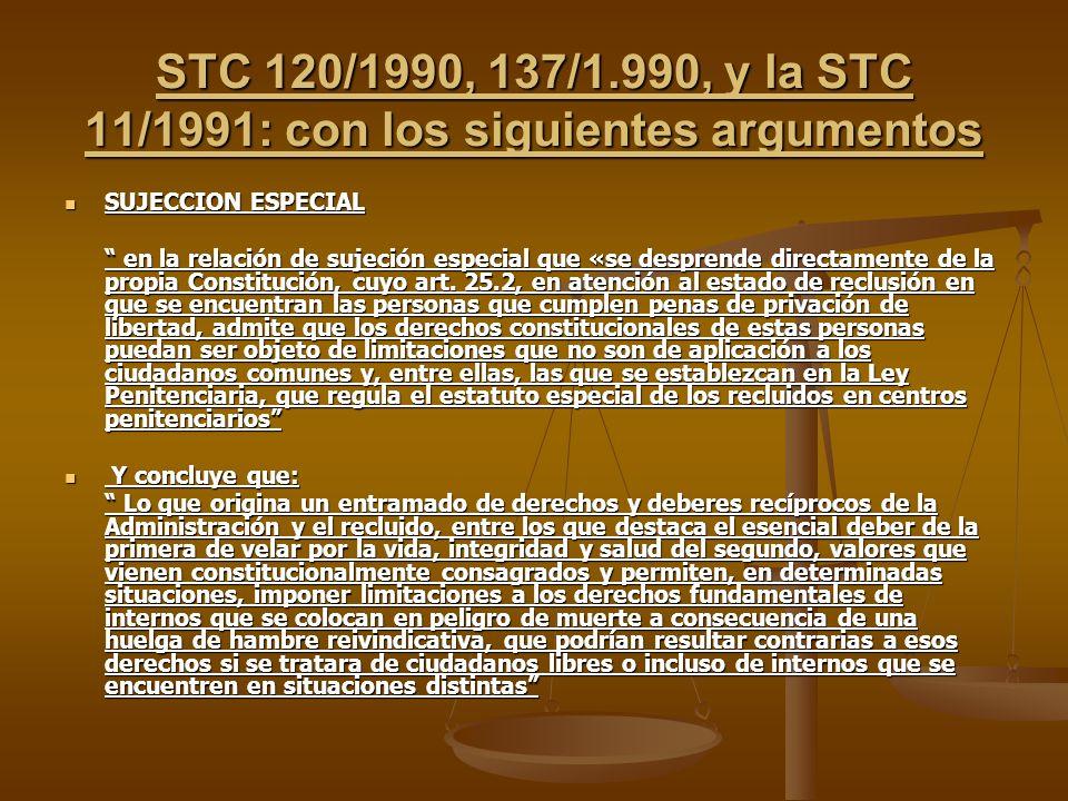 STC 120/1990, 137/1.990, y la STC 11/1991: con los siguientes argumentos