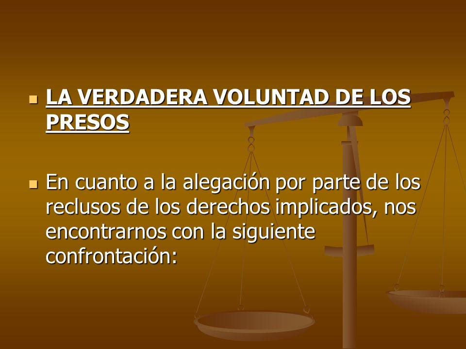 LA VERDADERA VOLUNTAD DE LOS PRESOS