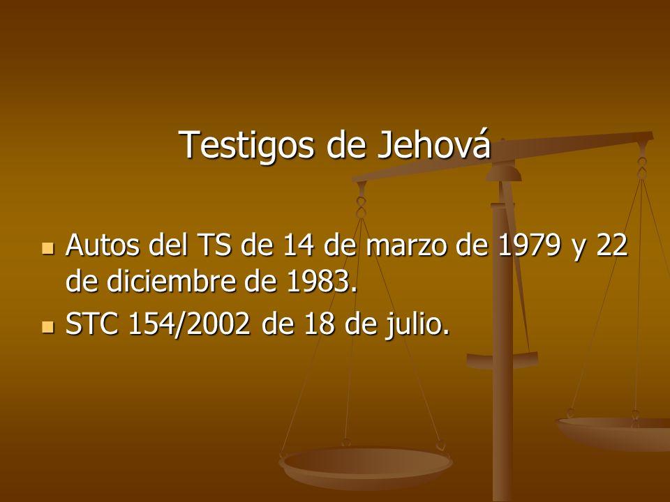 Testigos de Jehová Autos del TS de 14 de marzo de 1979 y 22 de diciembre de 1983.