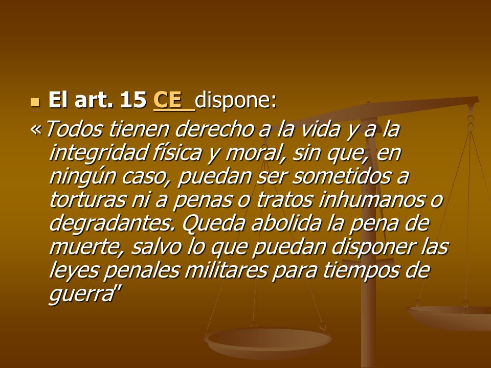 El art. 15 CE dispone: