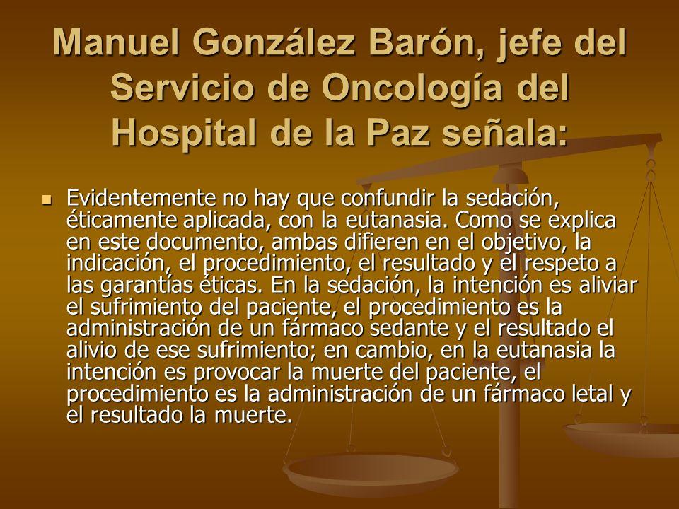 Manuel González Barón, jefe del Servicio de Oncología del Hospital de la Paz señala:
