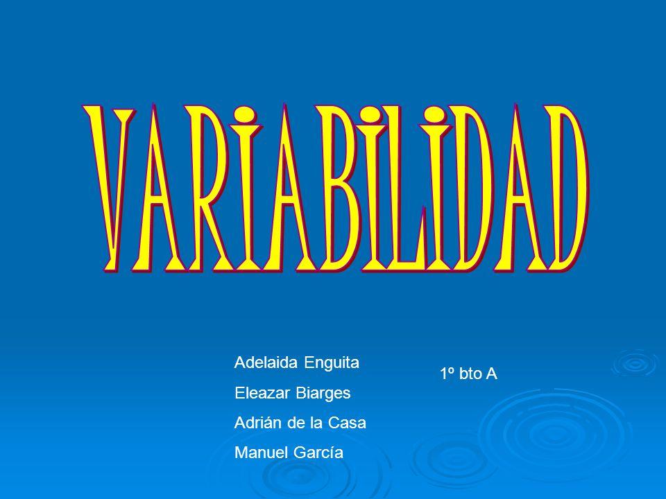 VARIABILIDAD Adelaida Enguita Eleazar Biarges 1º bto A