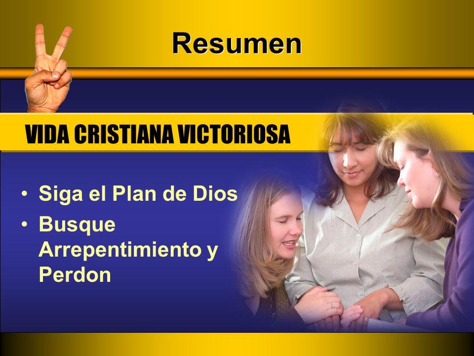 Resumen VIDA CRISTIANA VICTORIOSA Siga el Plan de Dios