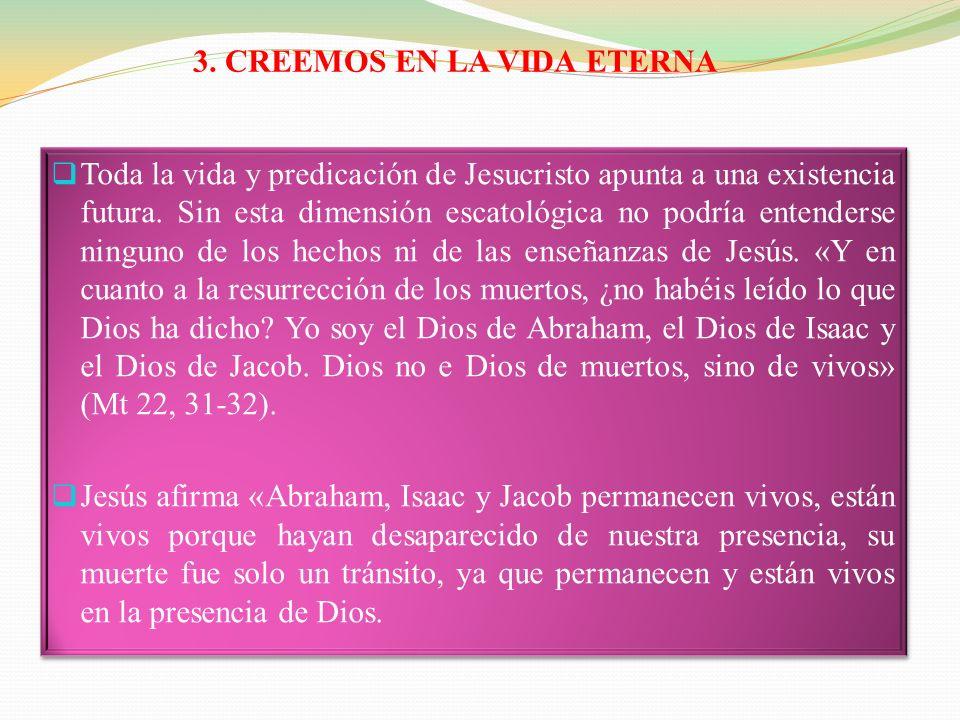3. CREEMOS EN LA VIDA ETERNA