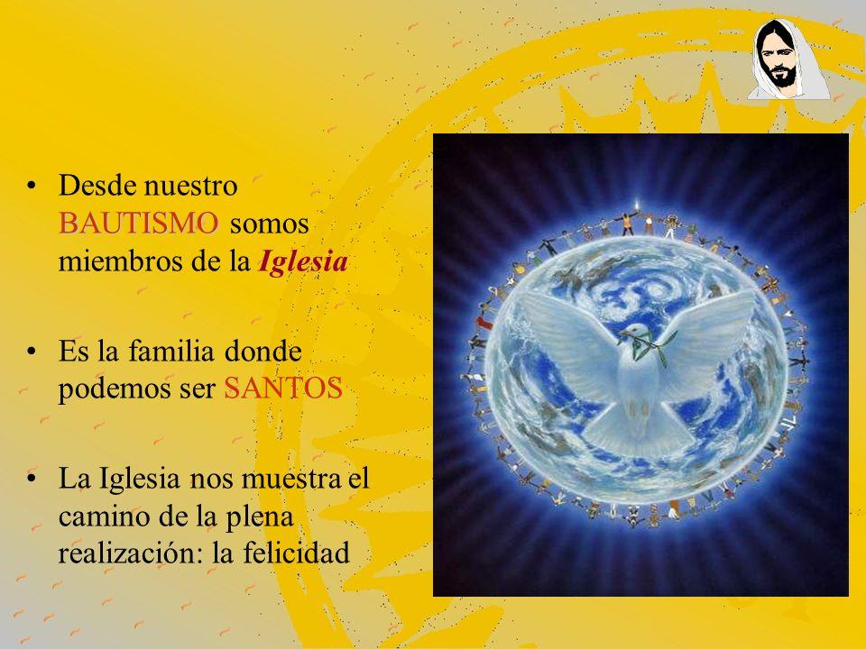Desde nuestro BAUTISMO somos miembros de la Iglesia