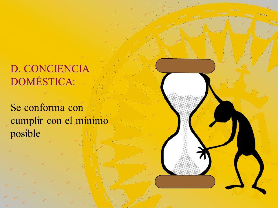 D. CONCIENCIA DOMÉSTICA: