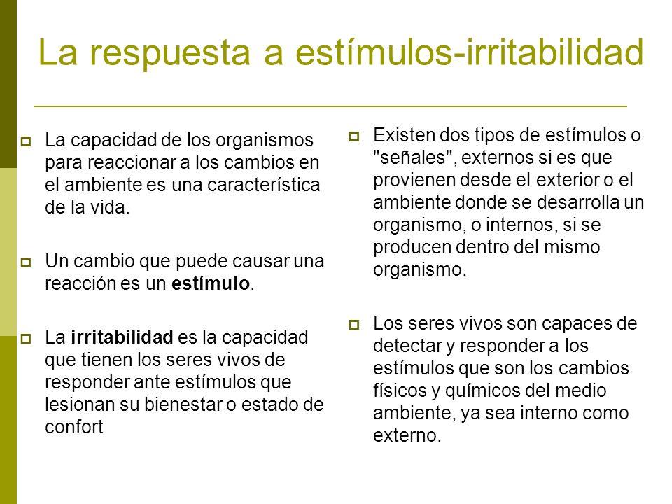 La respuesta a estímulos-irritabilidad