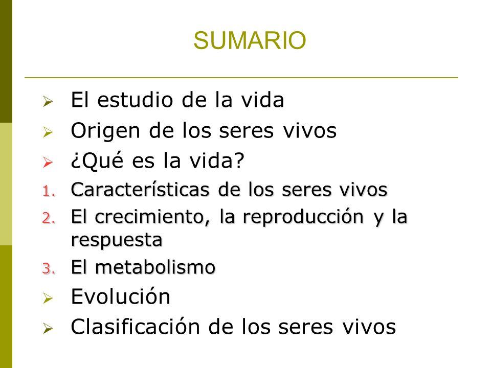 SUMARIO El estudio de la vida Origen de los seres vivos