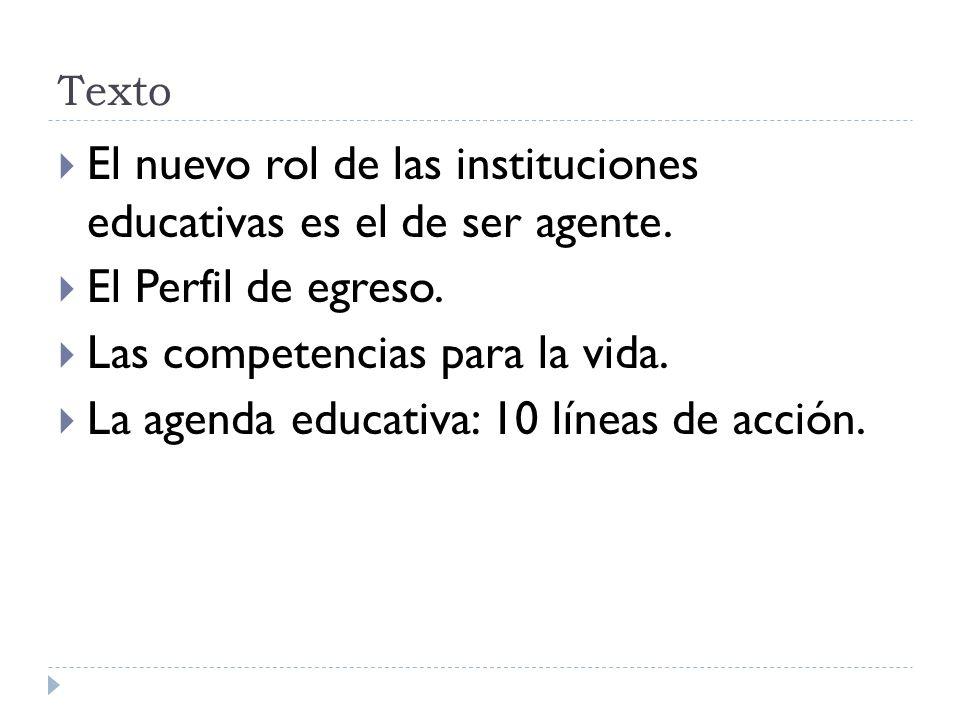 El nuevo rol de las instituciones educativas es el de ser agente.