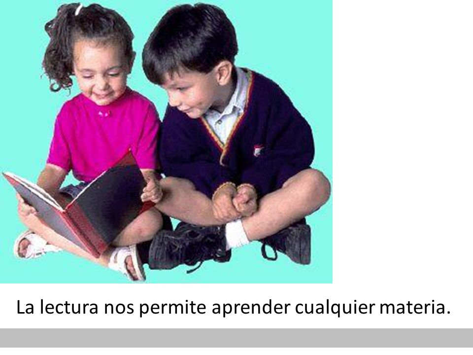 La lectura nos permite aprender cualquier materia.