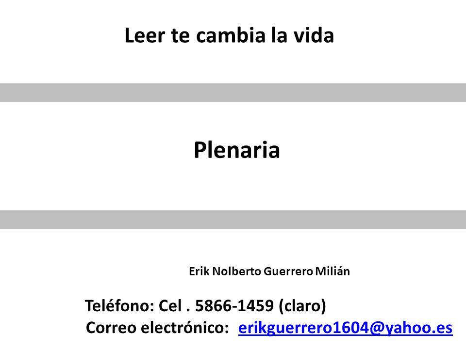 Plenaria Leer te cambia la vida Teléfono: Cel . 5866-1459 (claro)