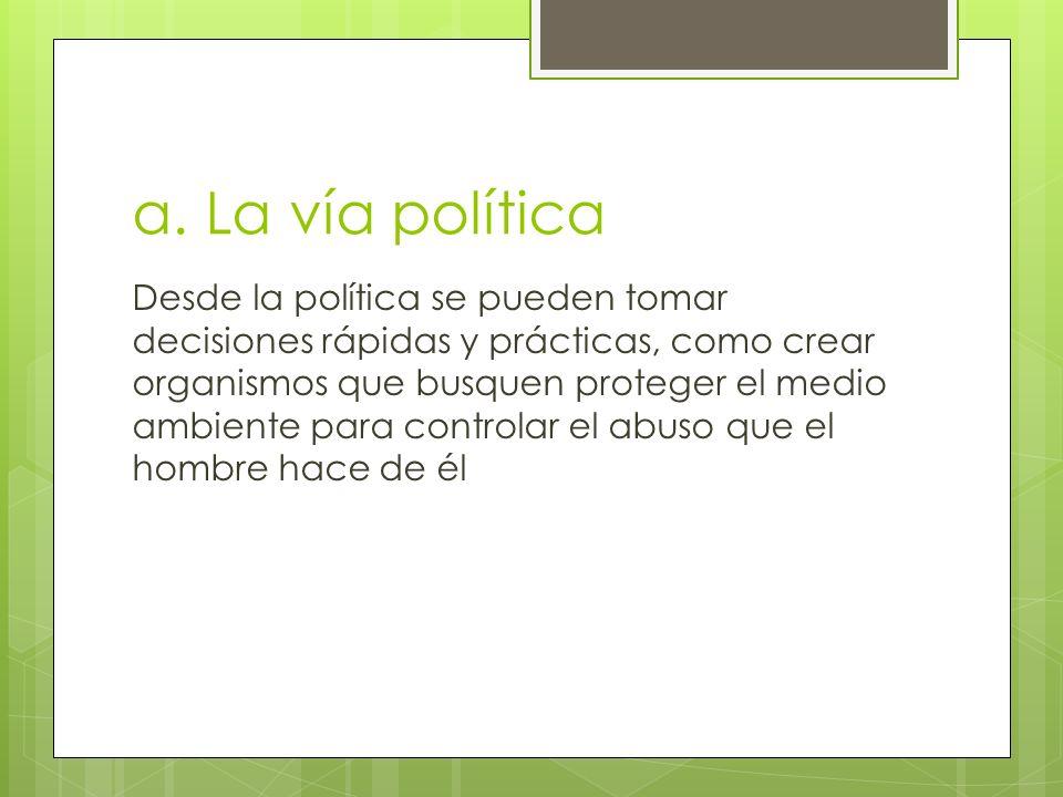 a. La vía política