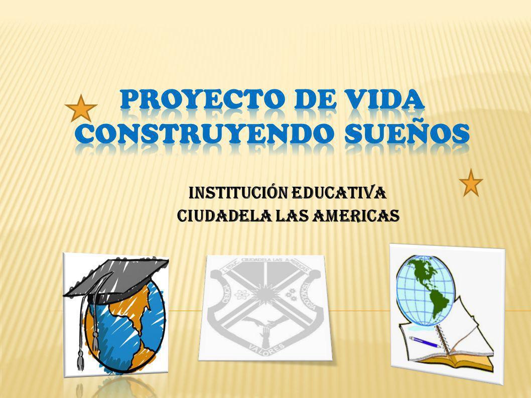 PROYECTO DE VIDA CONSTRUYENDO SUEÑOS
