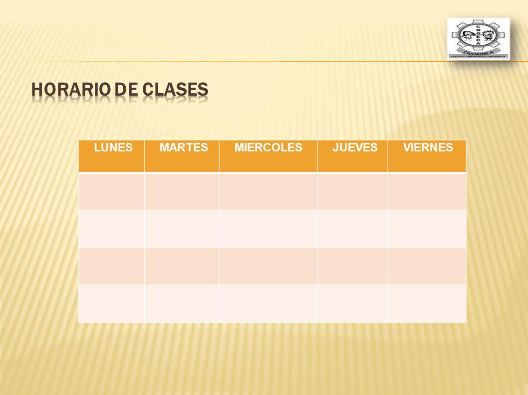 HORARIO DE CLASES LUNES MARTES MIERCOLES JUEVES VIERNES