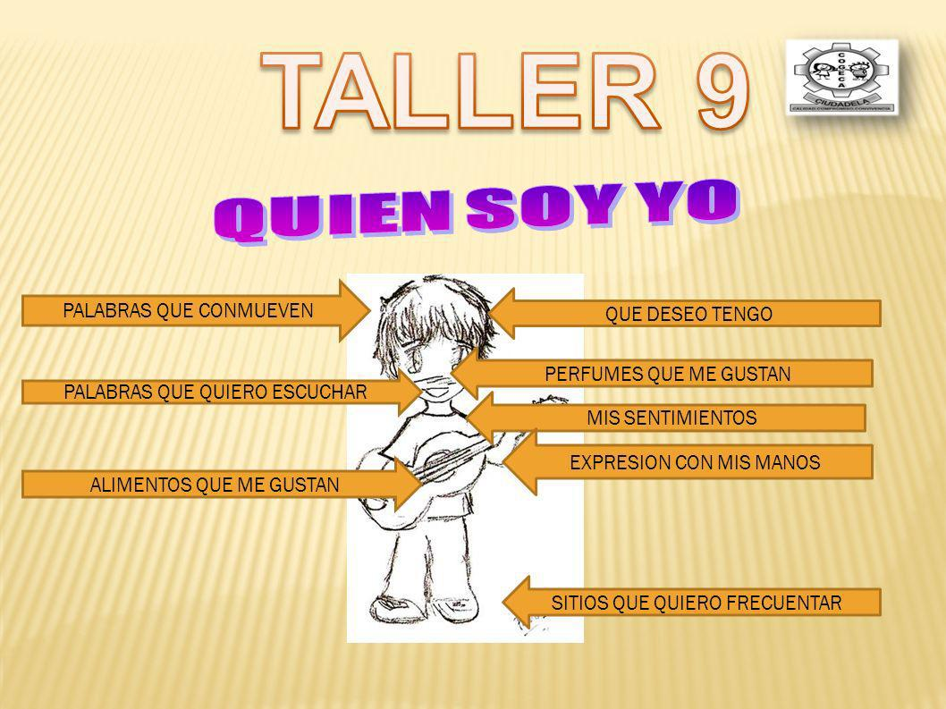 TALLER 9 QUIEN SOY YO PALABRAS QUE CONMUEVEN QUE DESEO TENGO