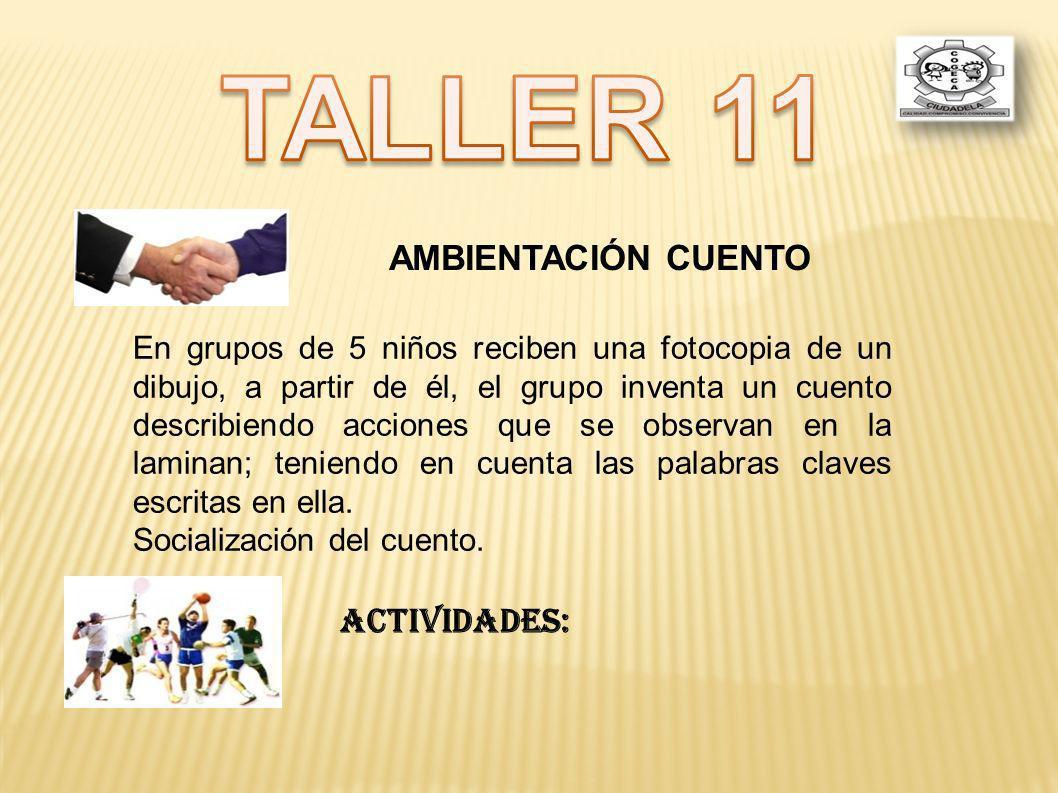 TALLER 11 AMBIENTACIÓN CUENTO ACTIVIDADES: