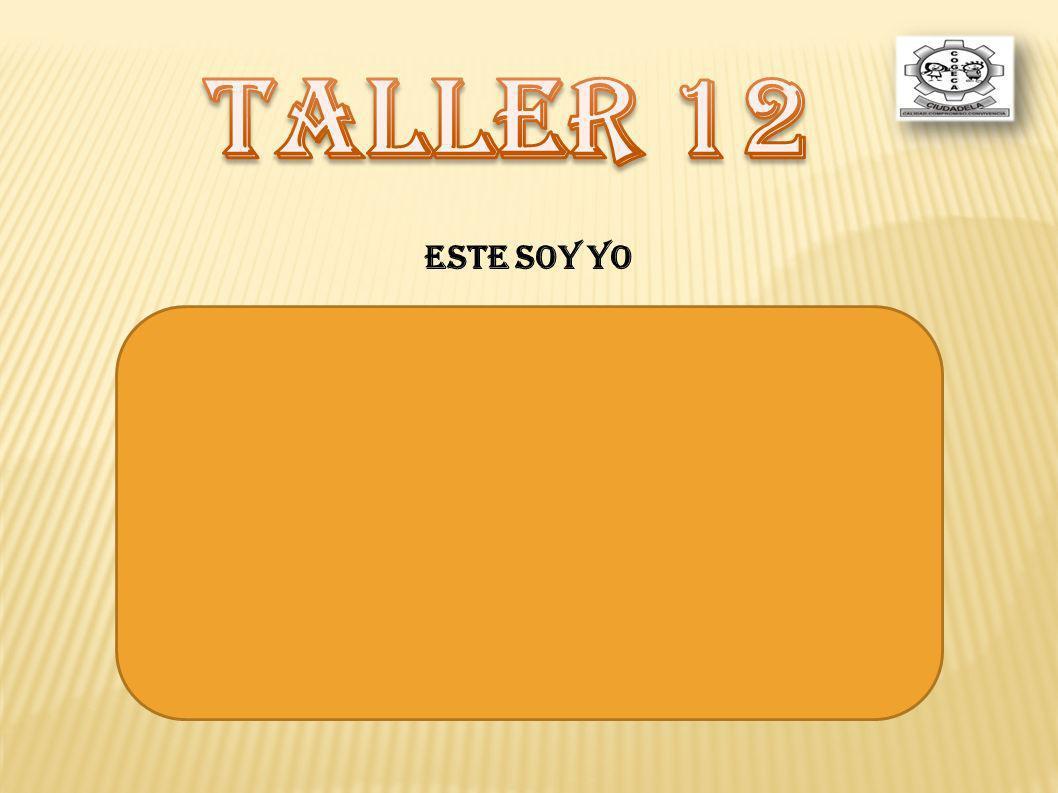 TALLER 12 ESTE SOY YO