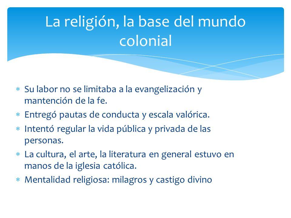 La religión, la base del mundo colonial