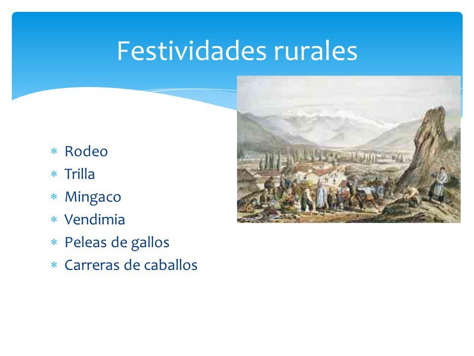 Festividades rurales Rodeo Trilla Mingaco Vendimia Peleas de gallos