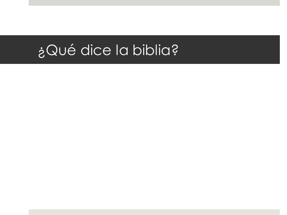 ¿Qué dice la biblia