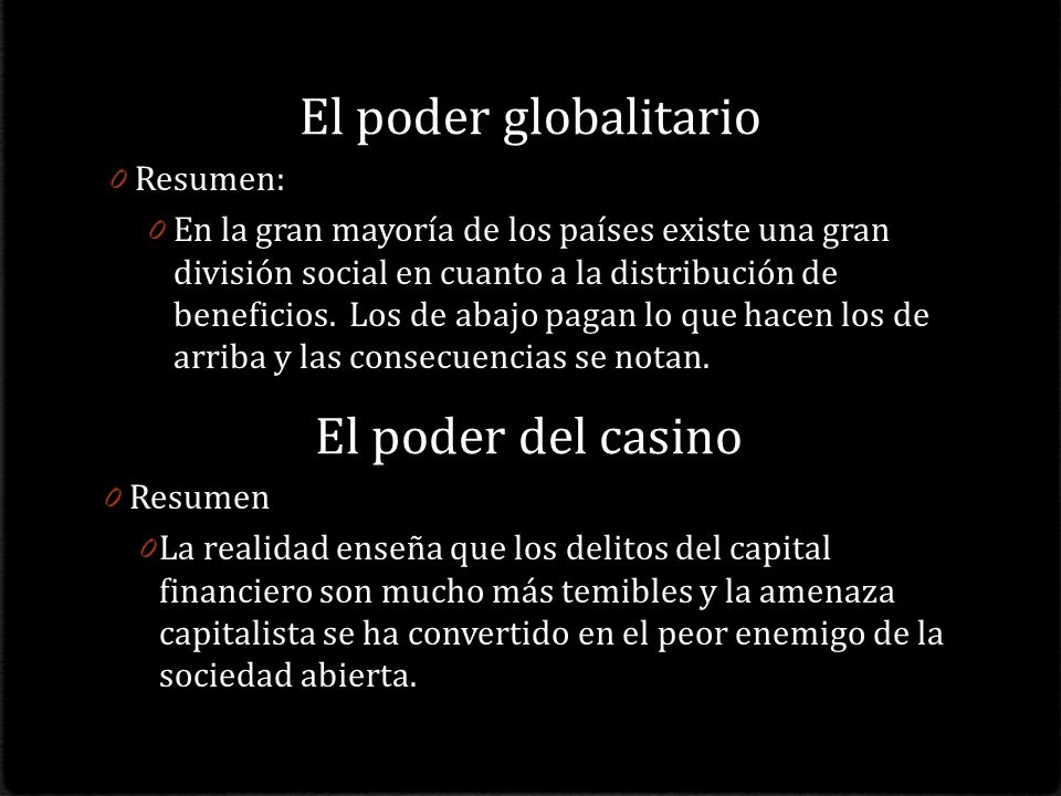El poder globalitario El poder del casino Resumen: