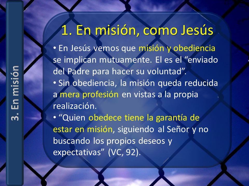 1. En misión, como Jesús 3. En misión