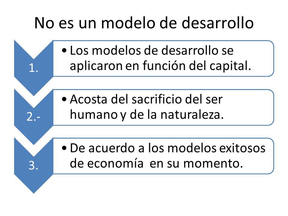 No es un modelo de desarrollo