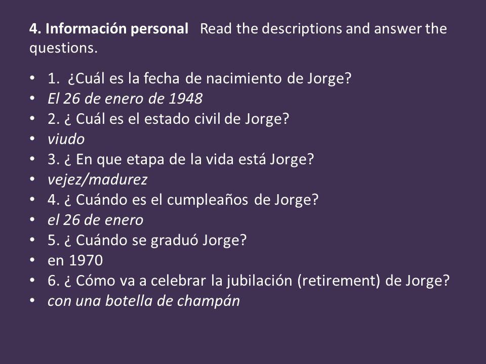 1. ¿Cuál es la fecha de nacimiento de Jorge El 26 de enero de 1948