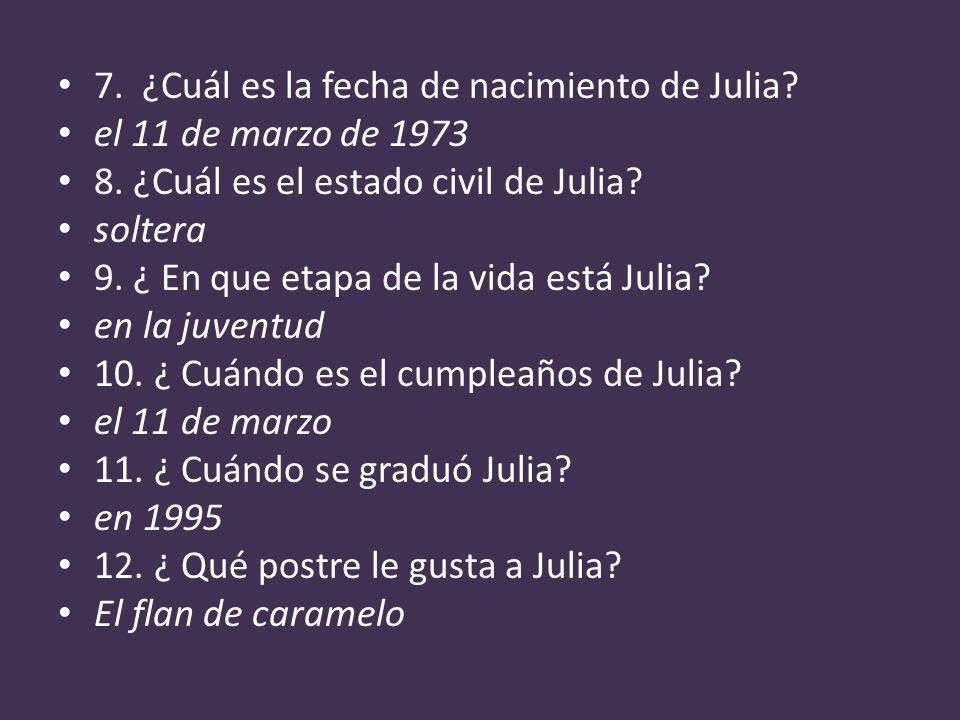 7. ¿Cuál es la fecha de nacimiento de Julia