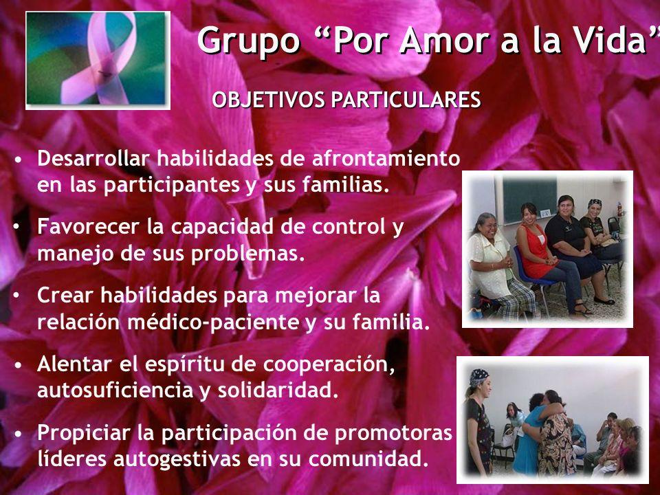 Grupo Por Amor a la Vida OBJETIVOS PARTICULARES