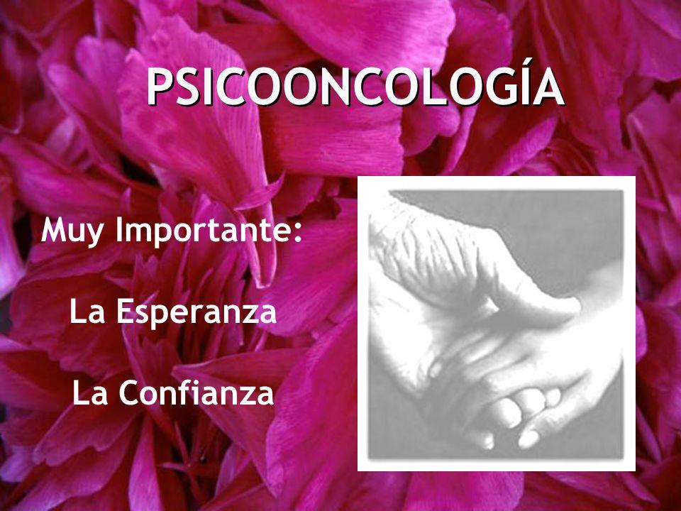 PSICOONCOLOGÍA Muy Importante: La Esperanza La Confianza