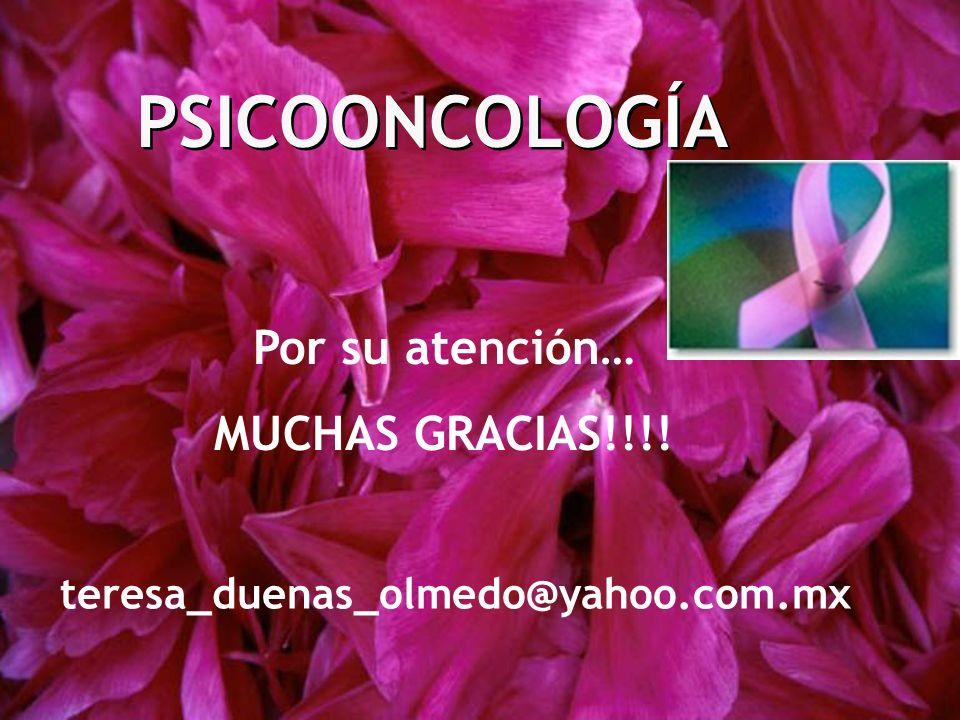 PSICOONCOLOGÍA Por su atención… MUCHAS GRACIAS!!!!