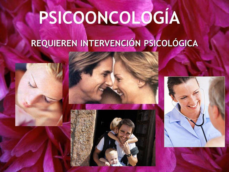 REQUIEREN INTERVENCIÓN PSICOLÓGICA