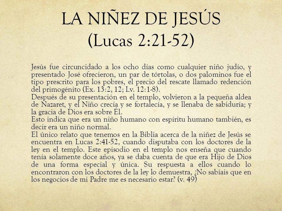 LA NIÑEZ DE JESÚS (Lucas 2:21-52)