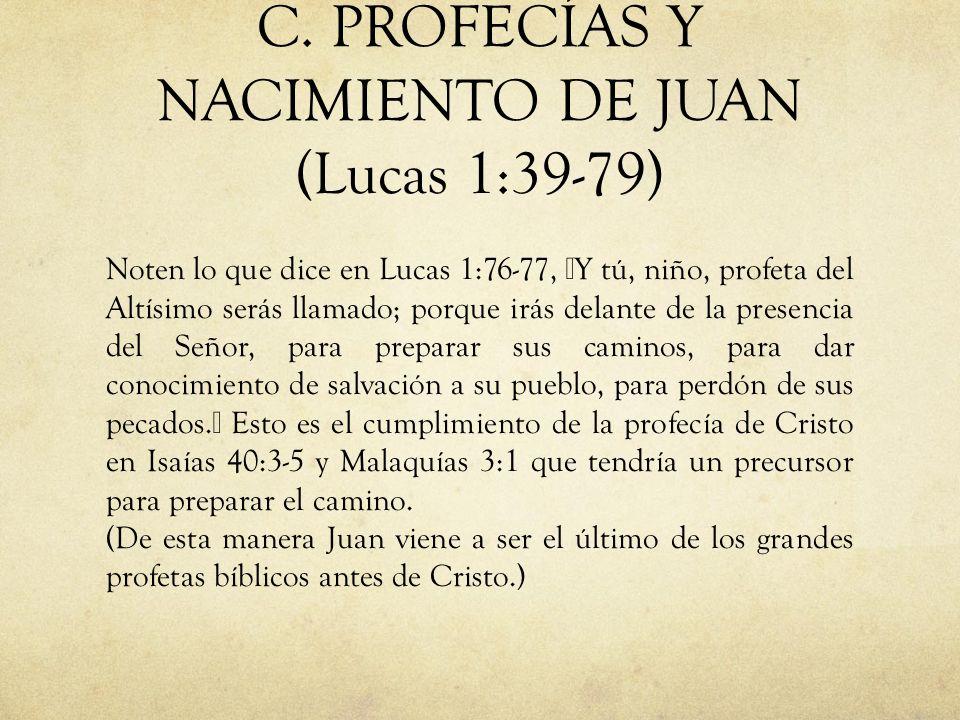 C. PROFECÍAS Y NACIMIENTO DE JUAN (Lucas 1:39-79)