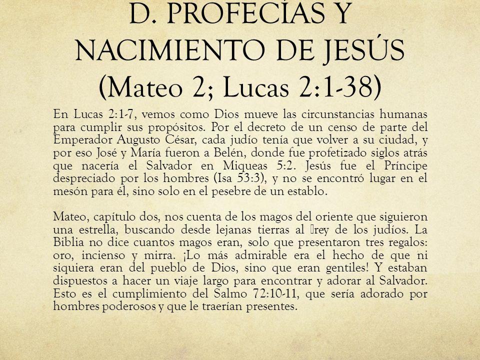 D. PROFECÍAS Y NACIMIENTO DE JESÚS (Mateo 2; Lucas 2:1-38)