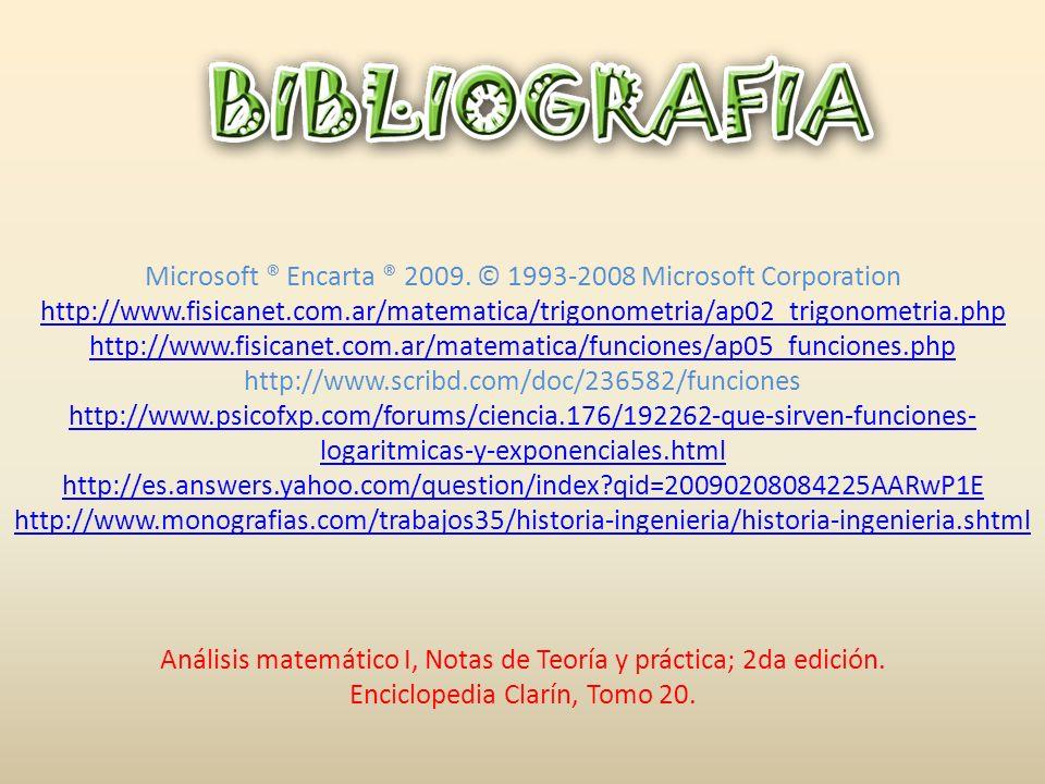 Microsoft ® Encarta ® 2009. © 1993-2008 Microsoft Corporation http://www.fisicanet.com.ar/matematica/trigonometria/ap02_trigonometria.php