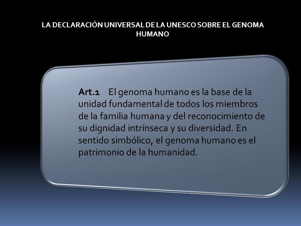 LA DECLARACIÓN UNIVERSAL DE LA UNESCO SOBRE EL GENOMA HUMANO