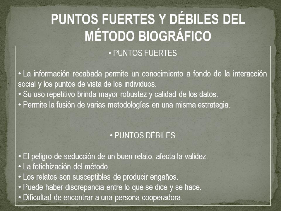 PUNTOS FUERTES Y DÉBILES DEL MÉTODO BIOGRÁFICO