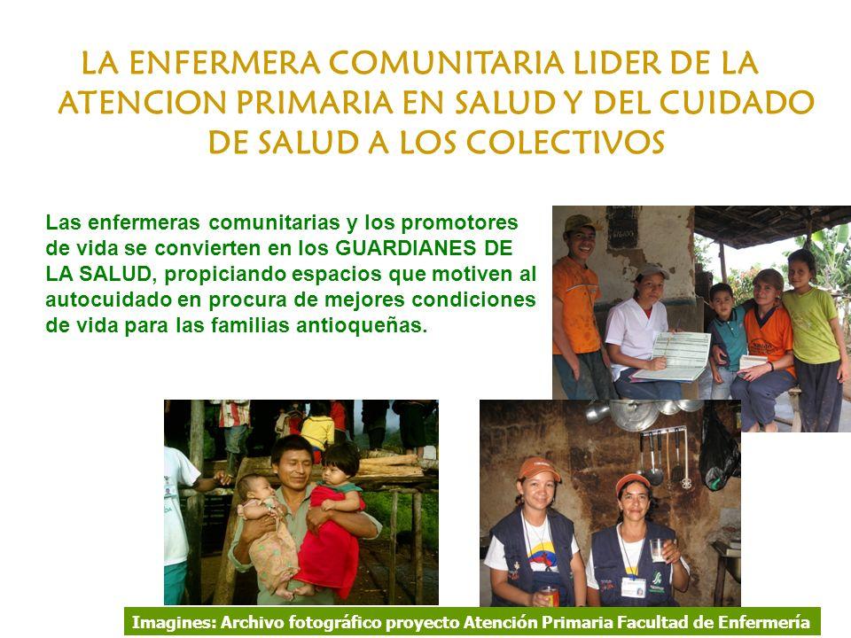 LA ENFERMERA COMUNITARIA LIDER DE LA ATENCION PRIMARIA EN SALUD Y DEL CUIDADO DE SALUD A LOS COLECTIVOS