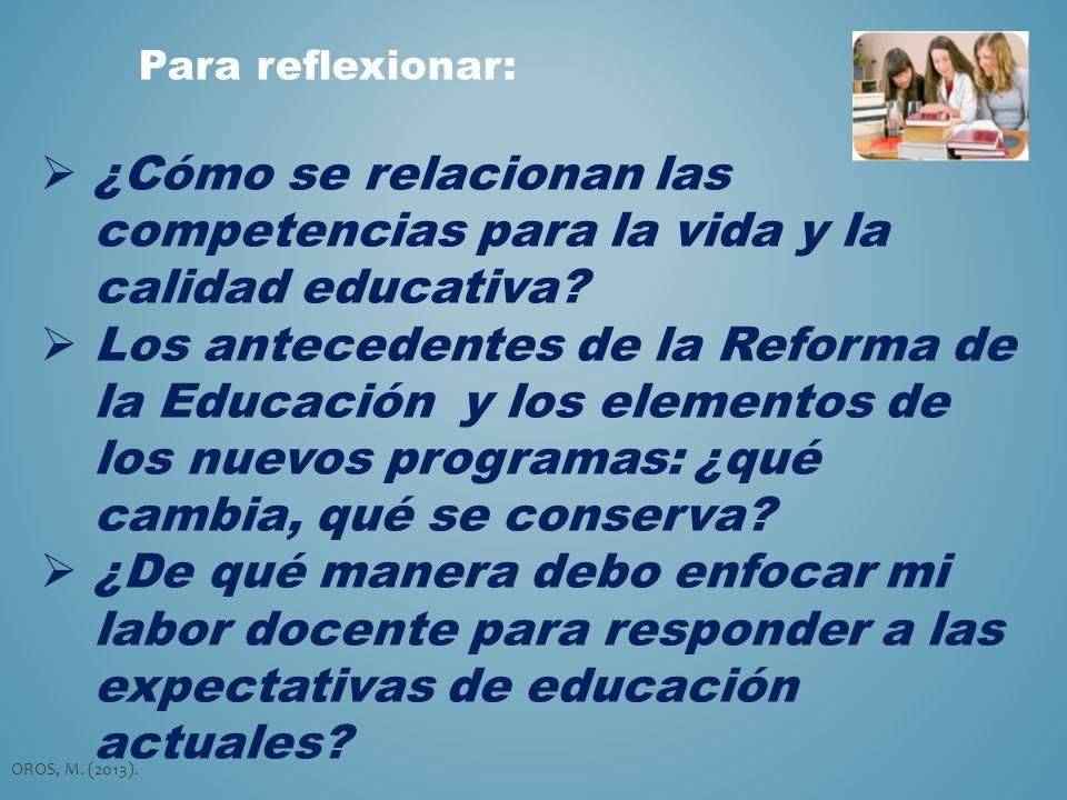 Para reflexionar: ¿Cómo se relacionan las competencias para la vida y la calidad educativa