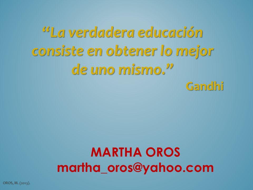La verdadera educación consiste en obtener lo mejor