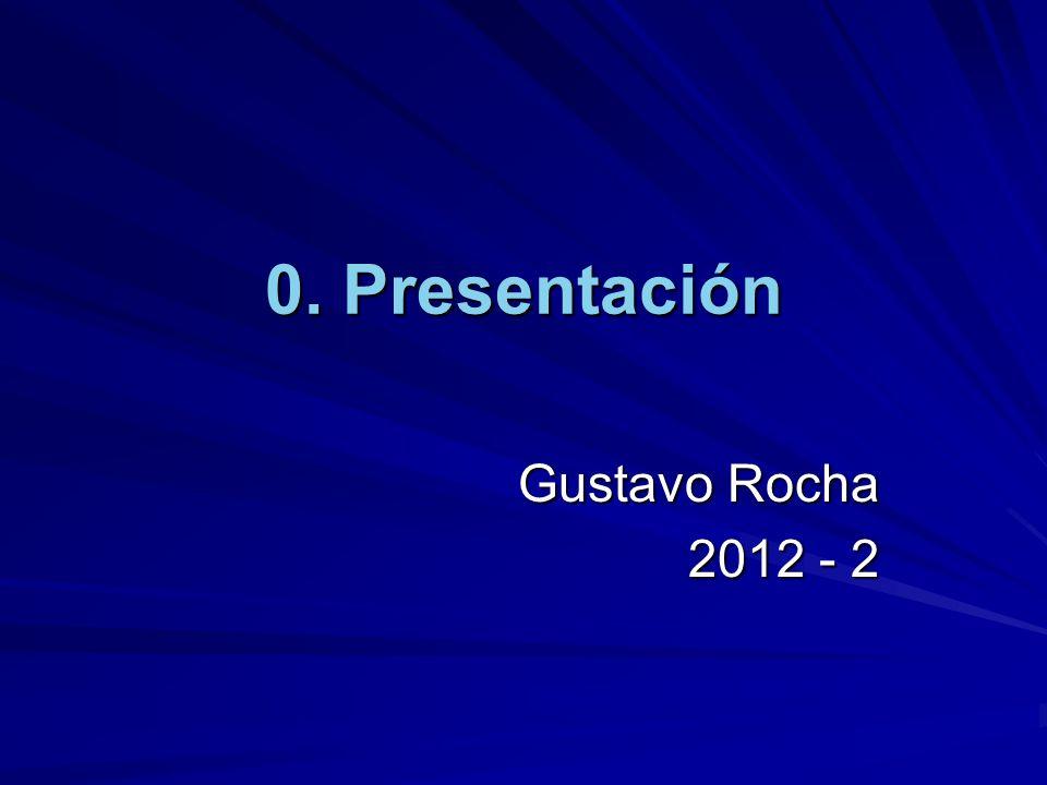 0. Presentación Gustavo Rocha 2012 - 2