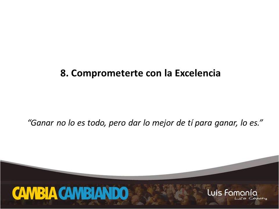 8. Comprometerte con la Excelencia
