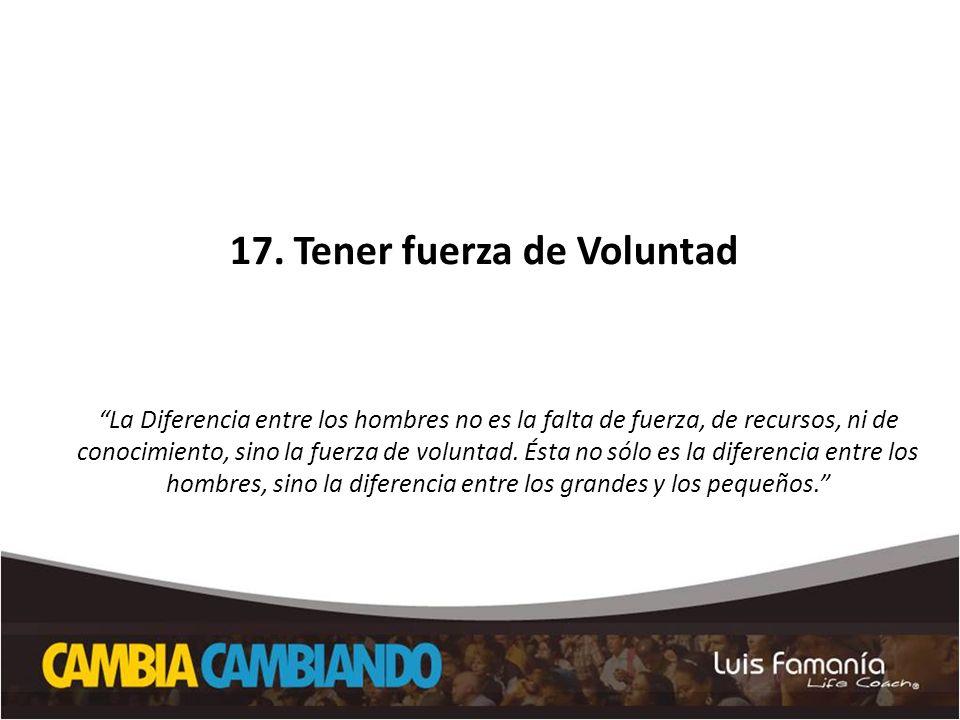 17. Tener fuerza de Voluntad