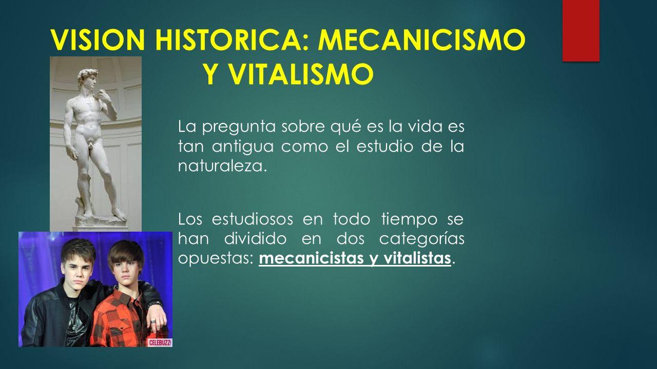 VISION HISTORICA: MECANICISMO Y VITALISMO